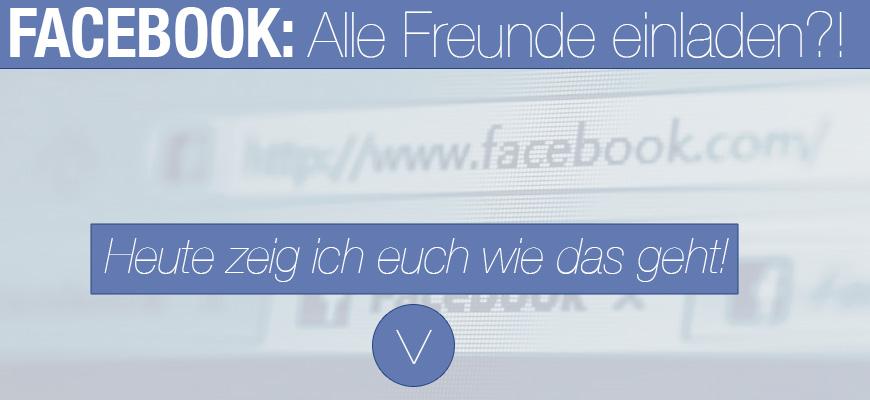 """FacebookTipp: Alle """"Freunde"""" einladen #7"""